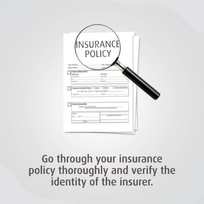 Go through the Insurance Policy and Verify the Insurer