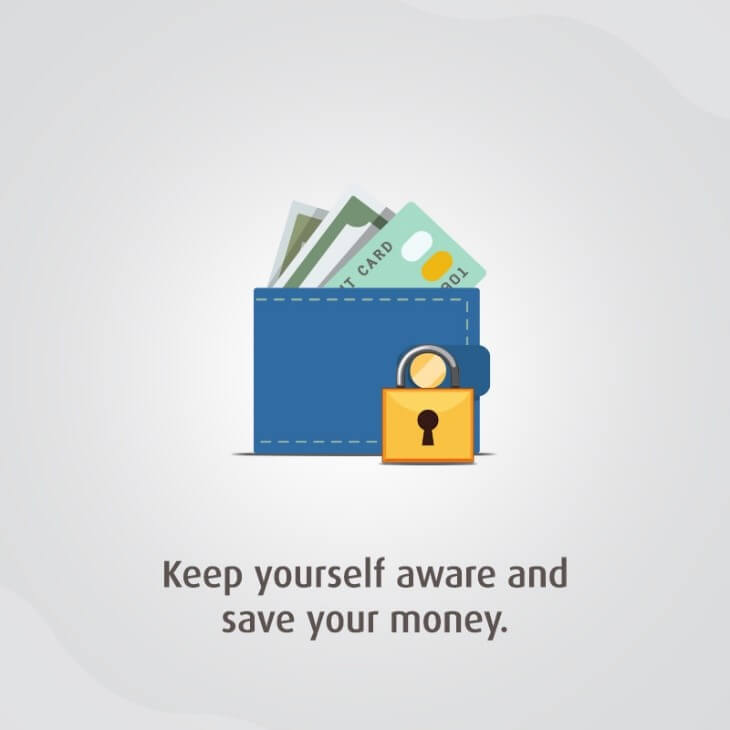 Keep yourself aware and Save your Money